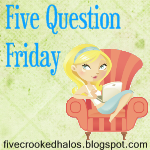 Five Question Friday button