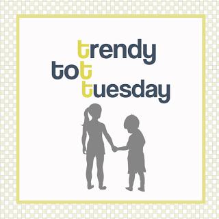 Trendy Tot Tuesday